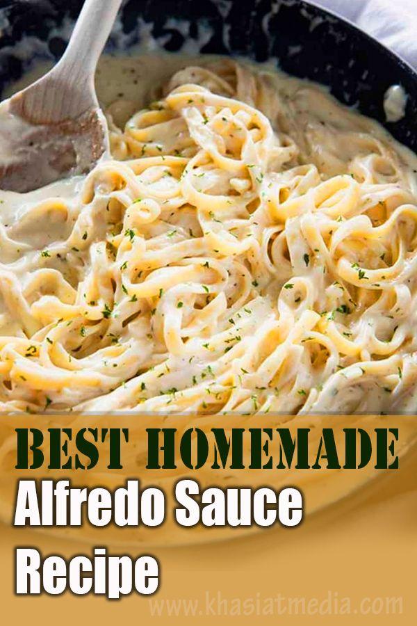 10 Minutes Best Homemade Alfredo Sauce Recipe Alfredo Sauce Recipe Homemade Chicken Alfredo Recipes Pasta Recipes Alfredo