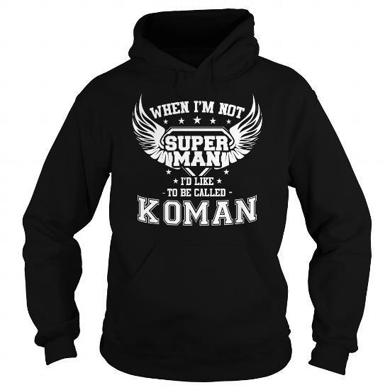 I Love KOMAN-the-awesome T-Shirts