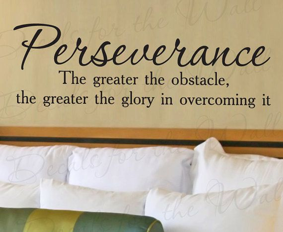 Perseverance Greater Obstacle Glory Office Inspirational Vinyl Quote ...