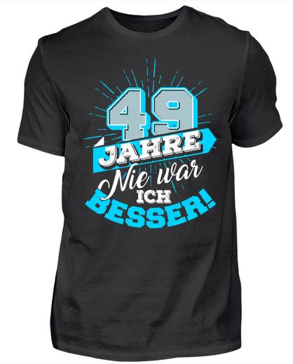 """""""49 Jahre - Nie war ich besser!"""" - Du bist auf der Suche nach einem originellen Geburtstagsgeschenk für jemand ganz besonderen. Dieses T-Shirt mit der Jahreszahl 49 ist extra für Menschen, die Jahr für Jahr besser werden. Das Geburtstagsmotiv ist auch auf Kapuzenpullover/Hoodies und Tassen verfügbar."""