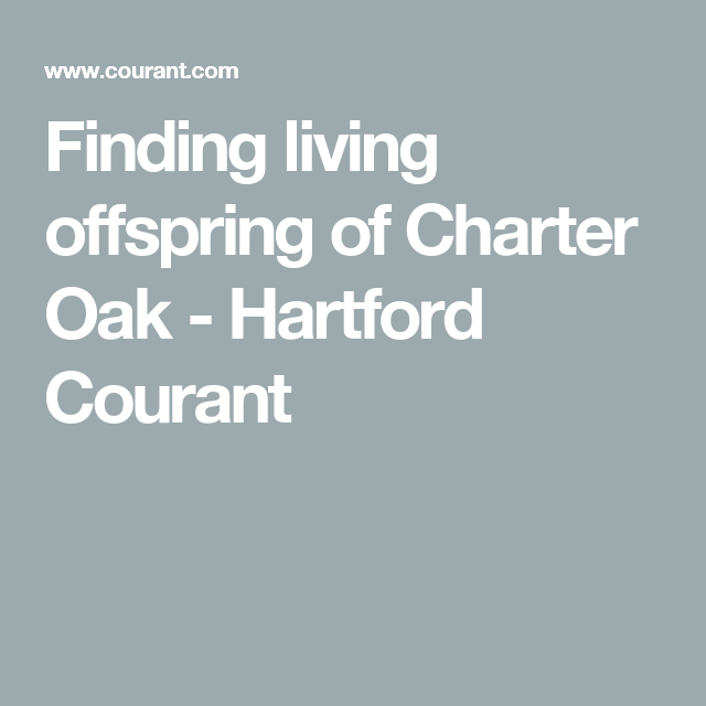 Charter Oak's Offspring Keep History Alive