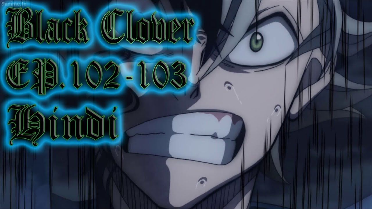 Black Clover Episode 102 Review and 103 Preview in Hindi