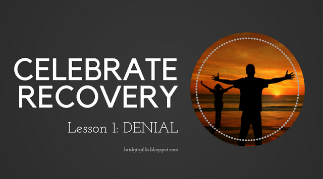Cr Lesson 1 Denial With Images Celebrate Recovery Celebrate Recovery Lessons Lesson