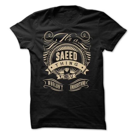 SAEED THING TEESHIRT - #cheap tees #work shirt. WANT => https://www.sunfrog.com/Names/SAEED-THING-TEESHIRT.html?id=60505