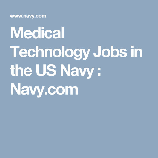 Medical Technology Jobs In The Us Navy  NavyCom  United States