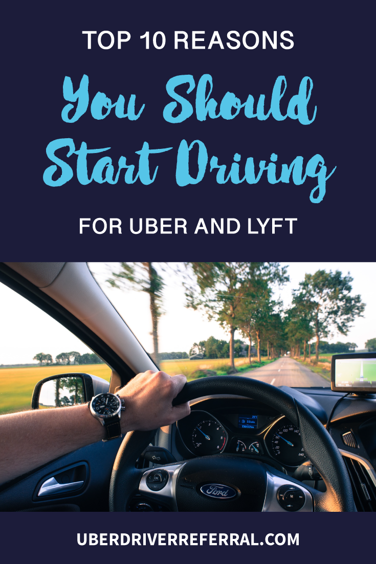 Why Drive For Uber And Lyft Here Are Our Top 10 Reasons Uber