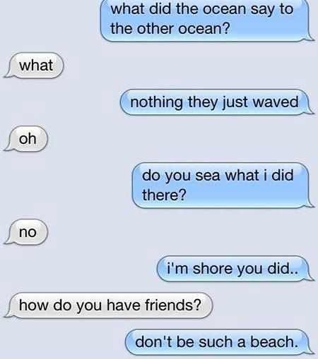 Ocean Puns SMS | Funny text messages, Funny messages, Dumb jokes