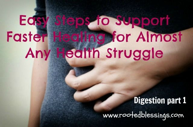 Easy Steps to Support Faster Healing For Almost Any Health Struggle {Digestion Part 1}