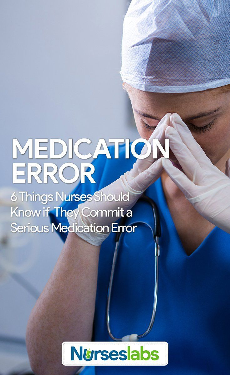 Medication Errors 6 Things Nurses Should Know When They