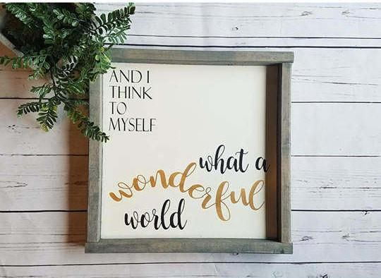Quot And I Think To Myself What A Wonderful World Quot Framed