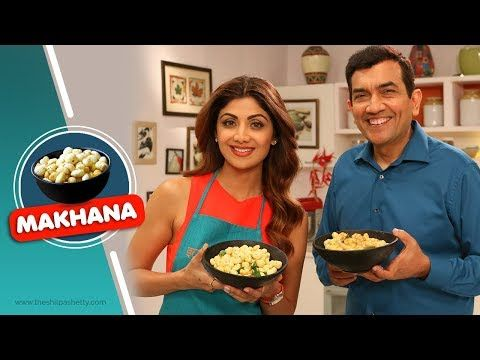 41 makhana mazaa shilpa shetty kundra sanjeev kapoor healthy 41 makhana mazaa shilpa shetty kundra sanjeev kapoor healthy recipes forumfinder Images
