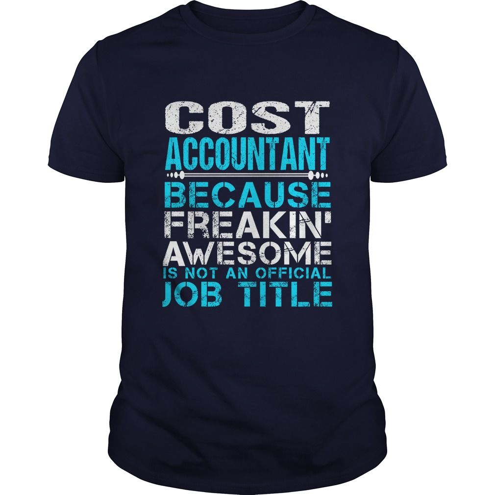 COST ACCOUNTANT T-Shirts, Hoodies. BUY IT NOW ==► https://www.sunfrog.com/LifeStyle/COST-ACCOUNTANT-110047219-Navy-Blue-Guys.html?id=41382