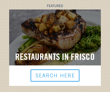 Explore Restaurants In Frisco, Texas. Frisco, TX Is Home To World Class