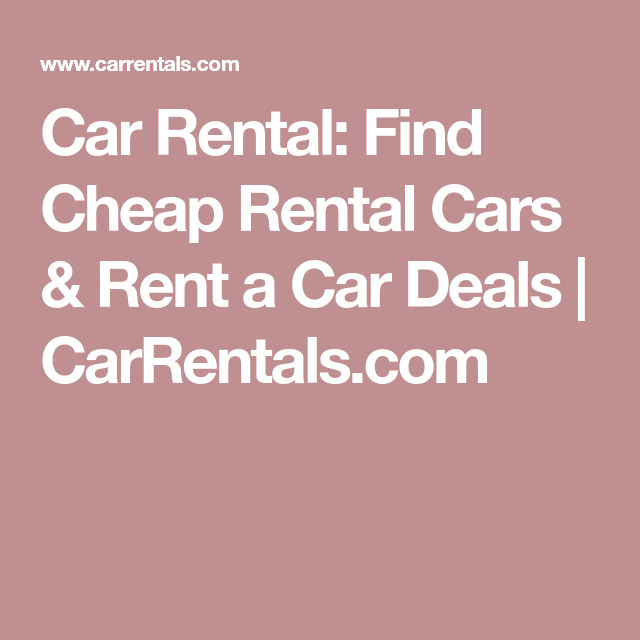 Cheap Rent: Car Rental: Find Cheap Rental Cars & Rent A Car Deals