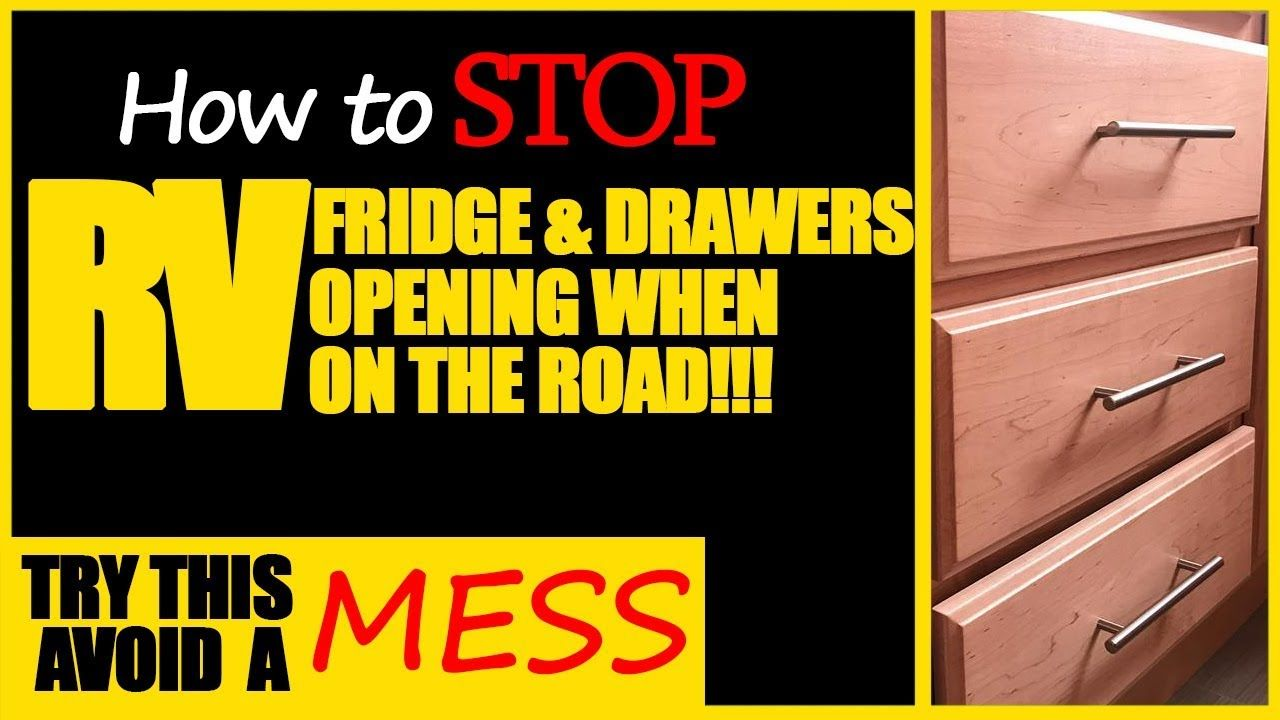 How To Keep Rv Drawers From Opening When On The Road Fridge Drawers Drawers Open When