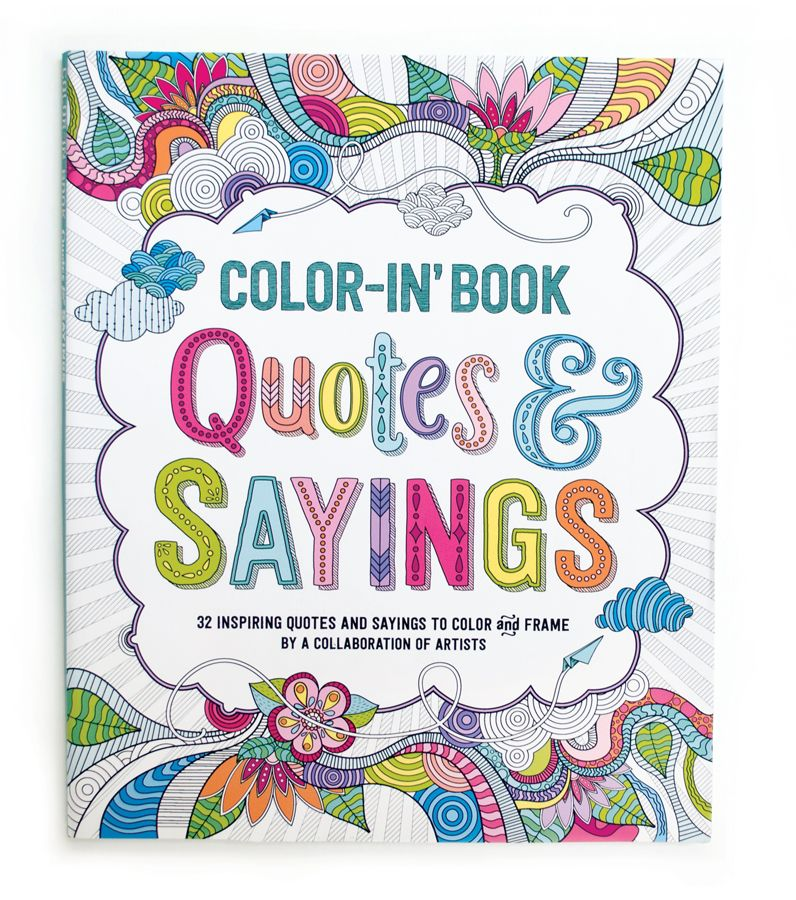 This 9x12 Inspirational Coloring Book Is Sure To Speak You Quotes Sayings Includes 32 Perforated Pages Each Featuring A Unique Quote And Design