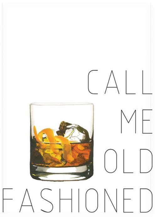Call Me Old Fashioned Print Old Fashioned Cocktail Wall Art Etsy Old Fashioned Drink Old Fashioned Quotes Old Fashioned