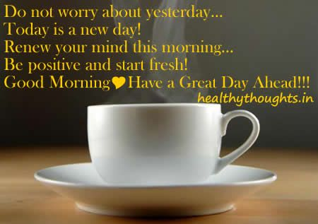 Good Morning Quotes Have A Great Day Ahead Think Positive Days Of