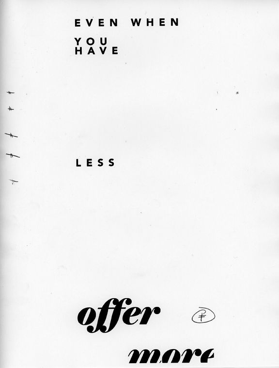 even when you have less, offer more /