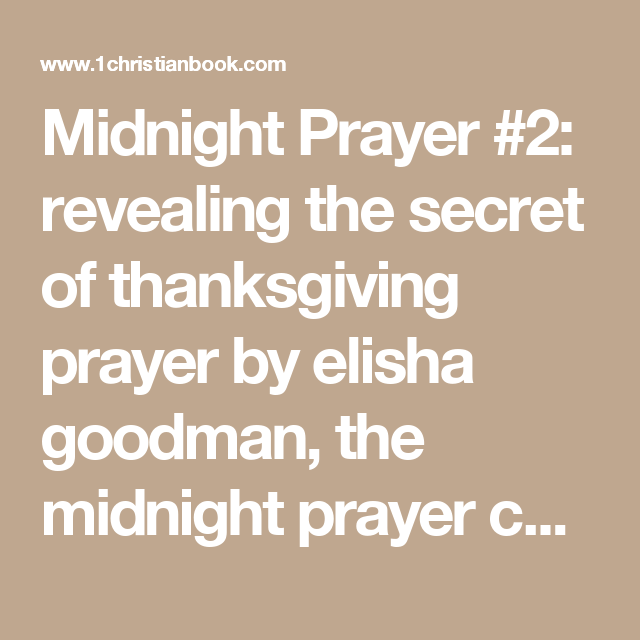 Midnight Prayer #2: revealing the secret of thanksgiving prayer by