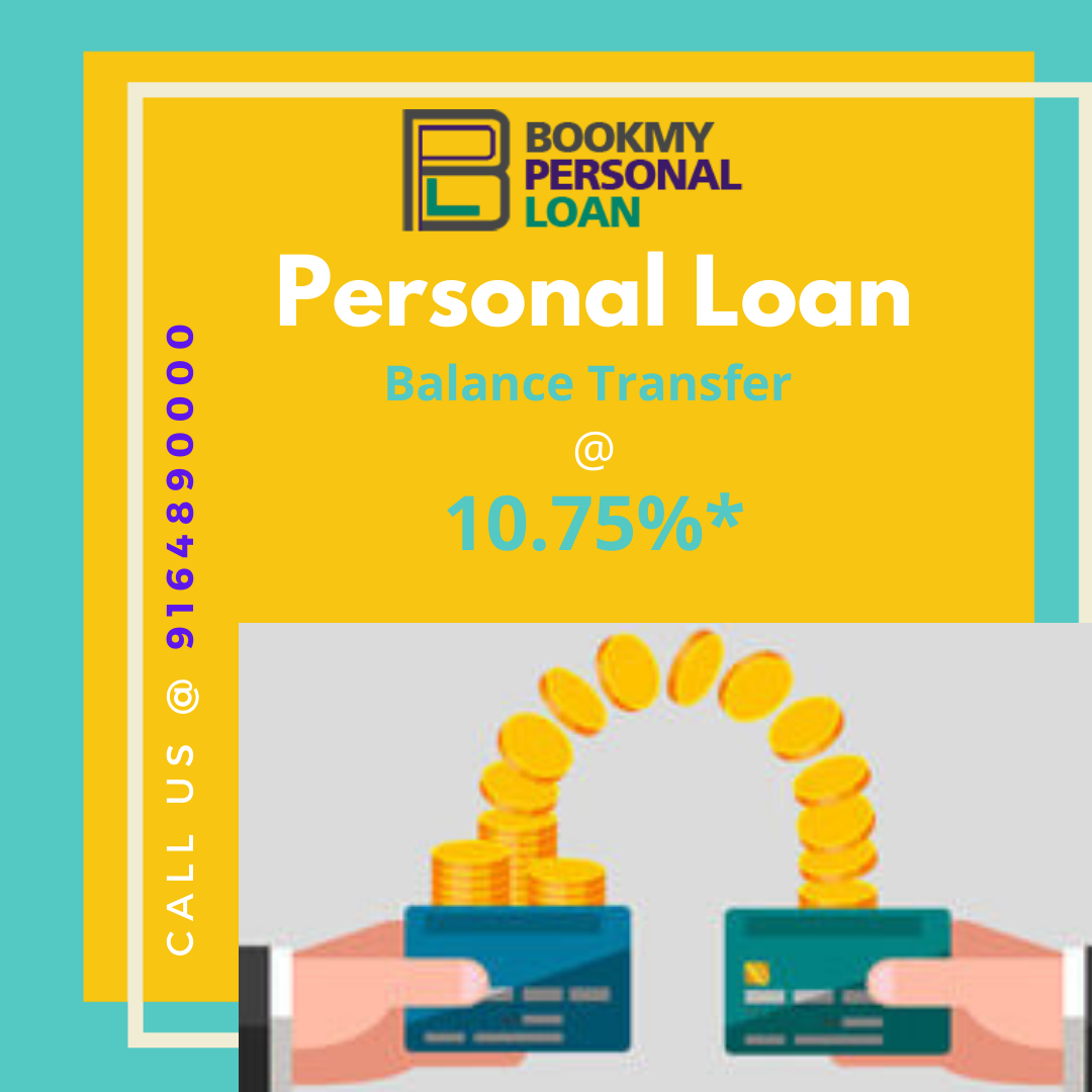 Instant Balance Transfer In Bangalore Balance Transfer 10 75 In 2020 Personal Loans Low Interest Personal Loans Balance Transfer