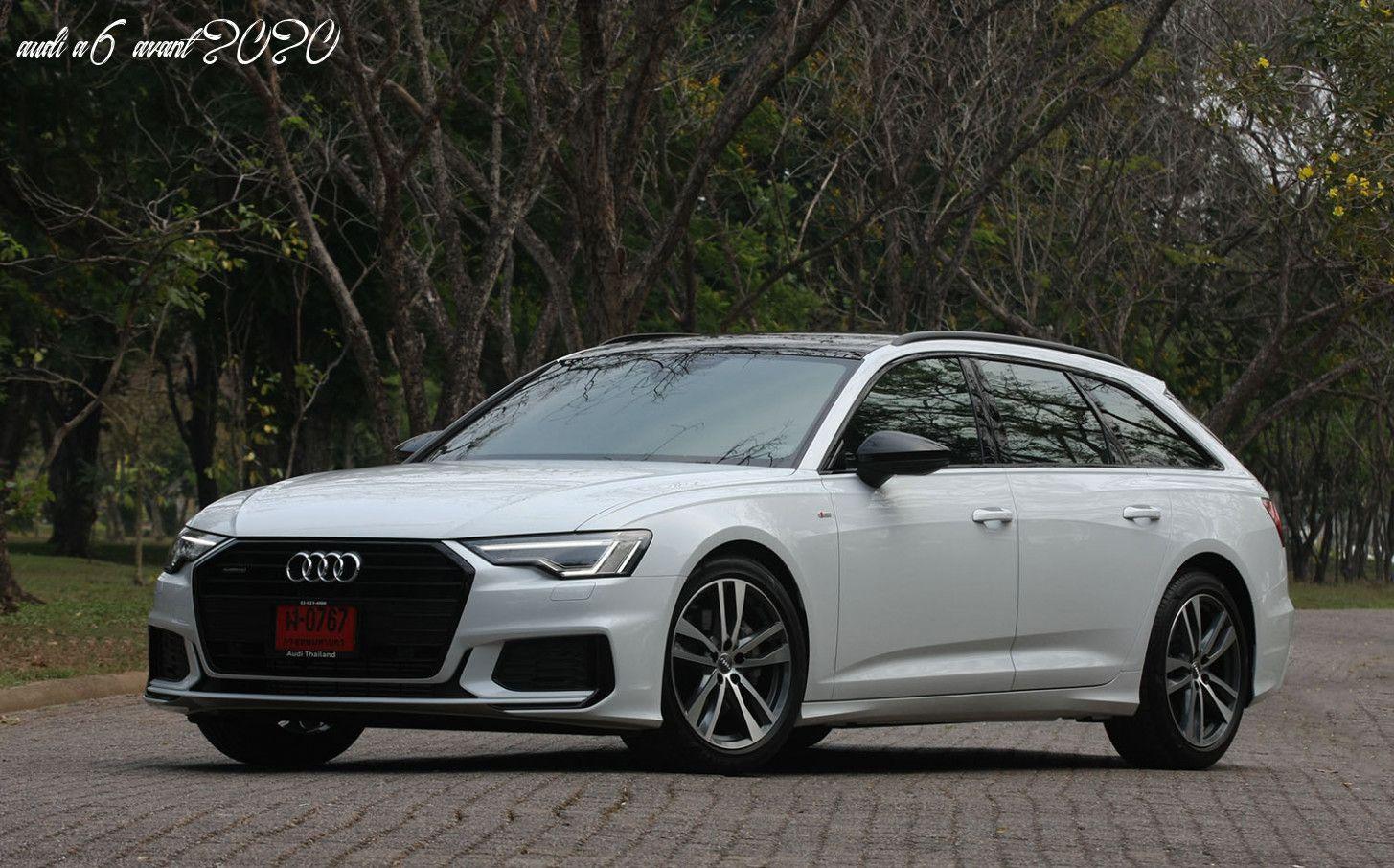 Audi A6 Avant 2020 In 2020 Audi A6 Avant A6 Avant Audi A6