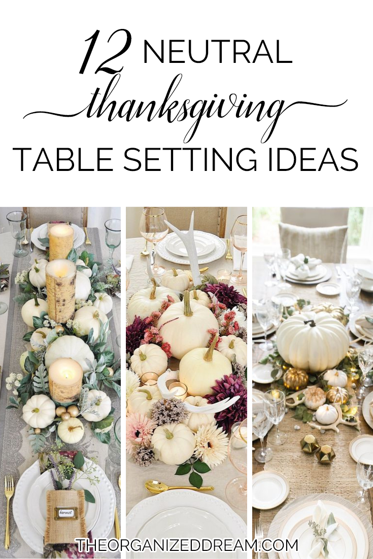 12 Neutral Thanksgiving Table Setting Ideas • The Organized Dream