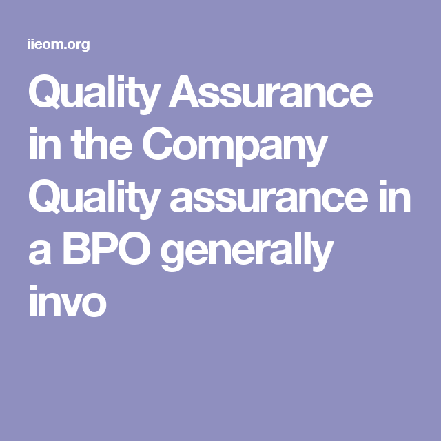 Quality assurance in the company quality assurance in a bpo quality assurance in the company quality assurance in a bpo generally invo ccuart Choice Image