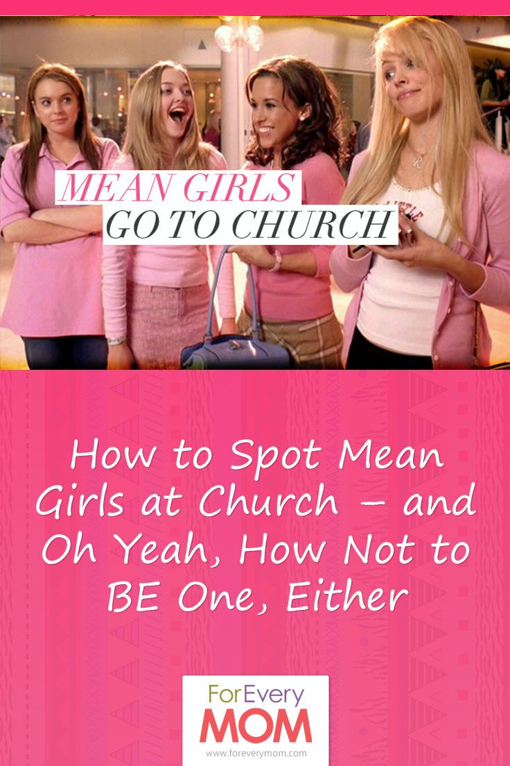 Mean girls aren't just for junior high. They go to church as adults, too. Here's how to spot them and not be one.