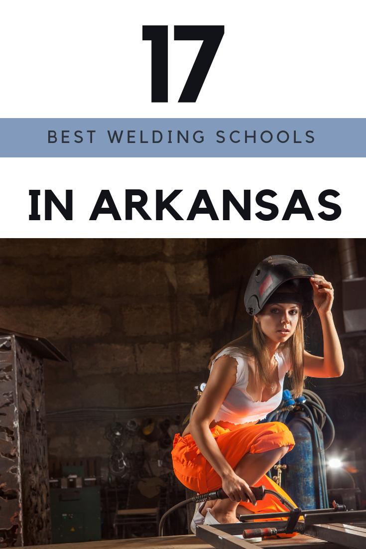 The 17 Top Welding Schools For Certification In Arkansas