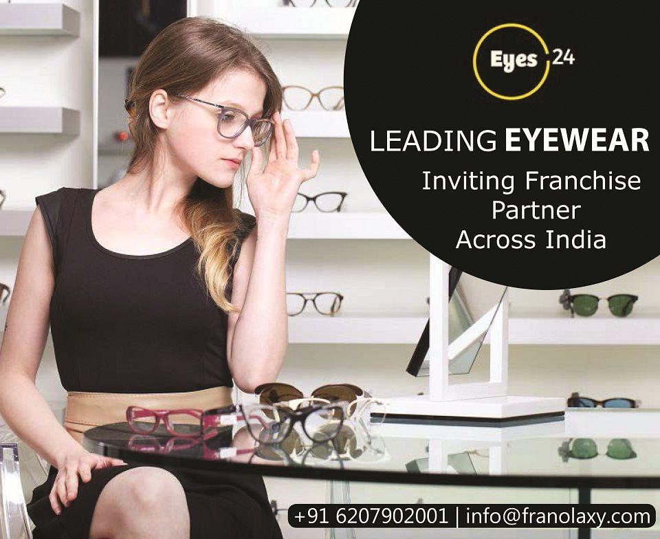 Eyes24 Leading Eyewear Brand Inviting Franchise Partners