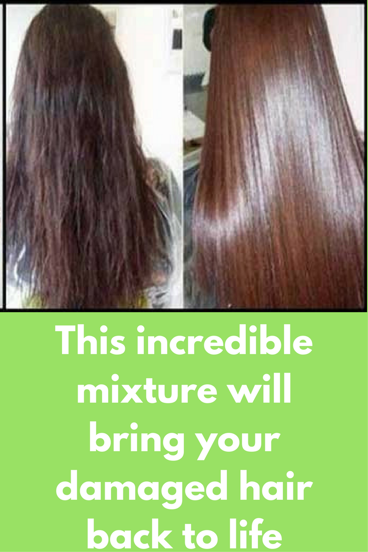 This incredible mixture will bring your damaged hair back to ...