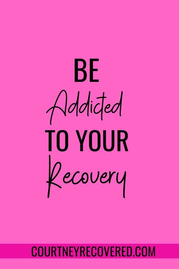 Be Addicted To Your Recovery. Quotes for sobriety and recovery. #sobriety #recovery #sobrietyquotes #recoveryquotes #sober #sobervibes