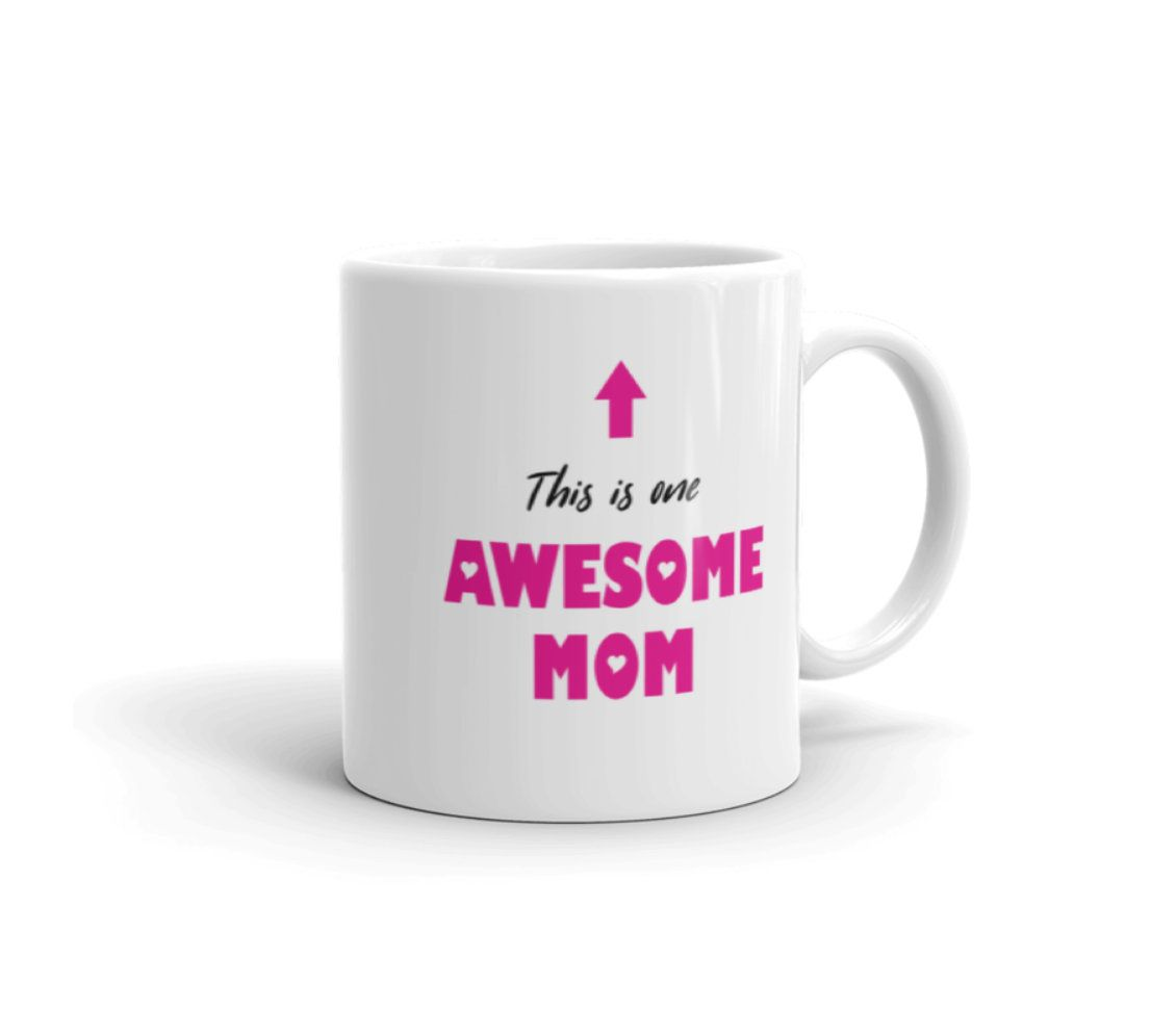 this is one awesome mom mug mother s day mug mug for mom awesome