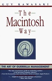 Book Title: The Macintosh way / Author: Kawasaki, Guy