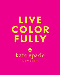 A Blog From Kate Spade New York Kate Spade Quotes Kate Spade Decor Kate Spade Logo