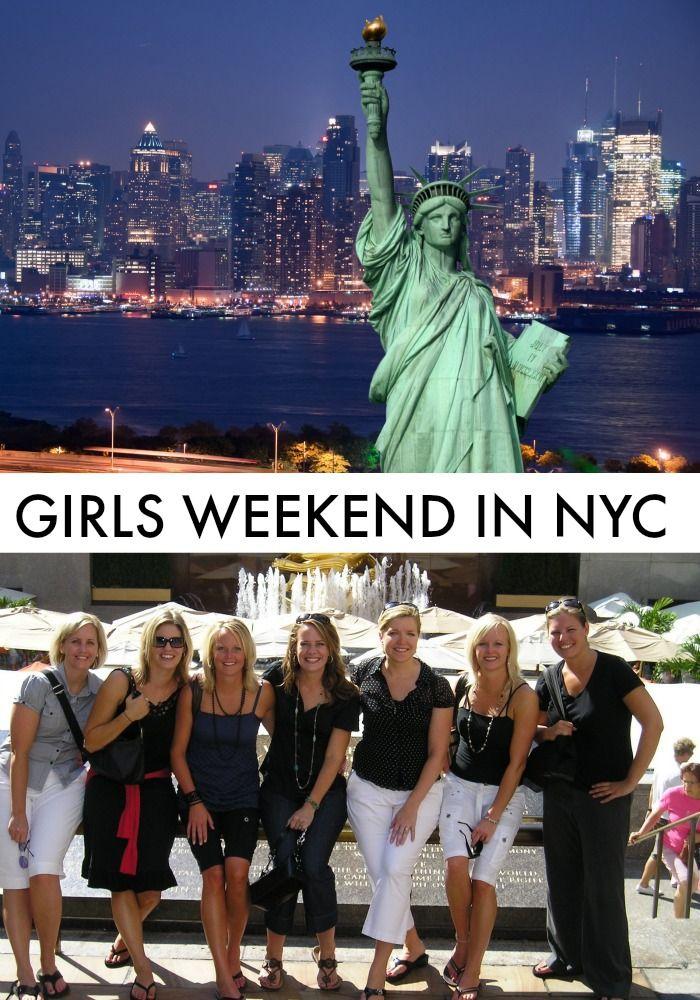 Girls Weekend Getaway In NYC