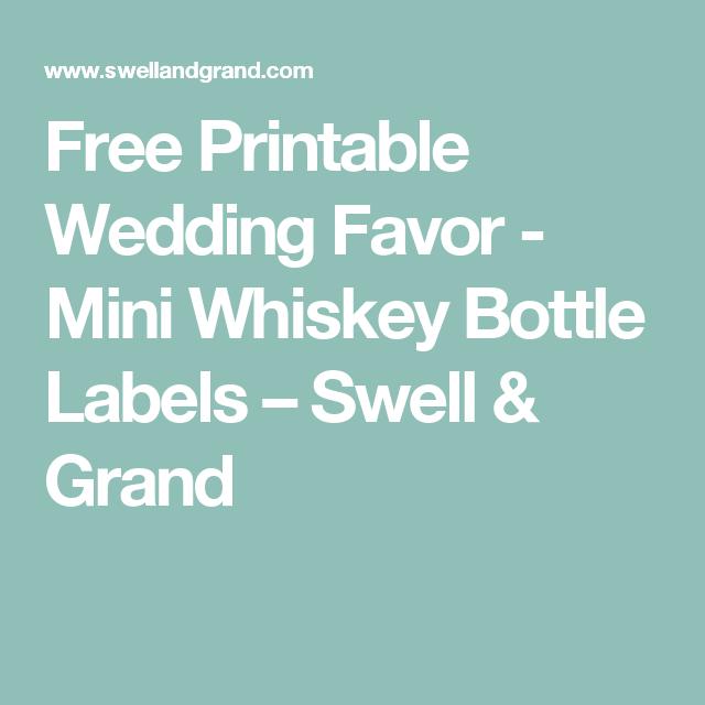 Free Printable Wedding Favor - Mini Whiskey Bottle Labels – Swell & Grand
