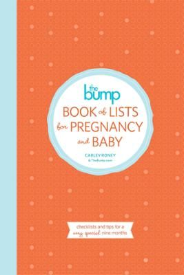 The bump book of lists for pregnancy and baby by carley roney click the bump book of lists for pregnancy and baby by carley roney click to start malvernweather Images