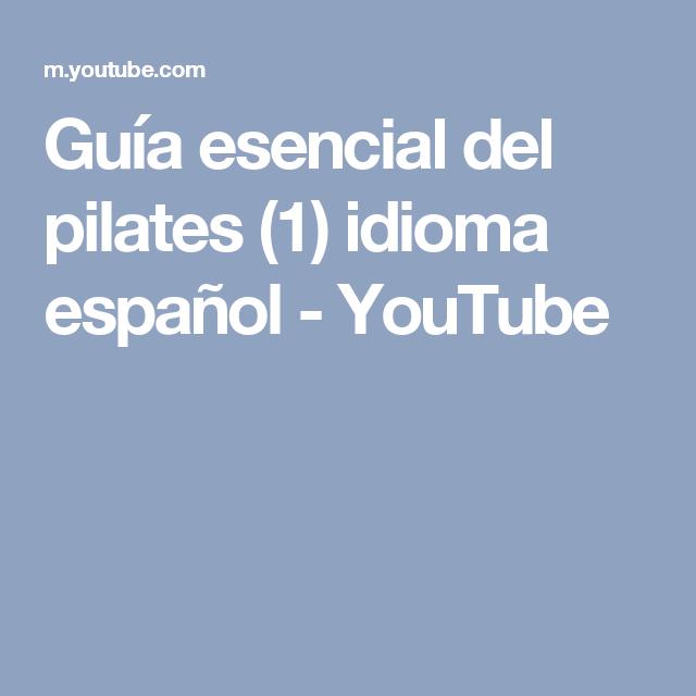Guía esencial del pilates (1) idioma español - YouTube