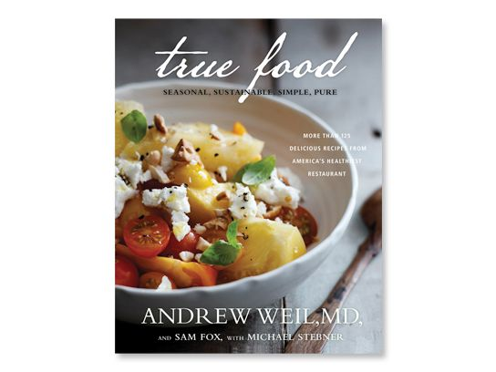 6 true food kitchen recipes from andrew weil md true food true food book cover forumfinder Gallery
