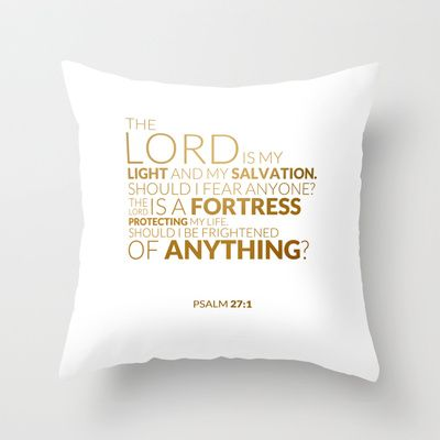 Psalm 27:1 Throw Pillow by cooledition - $20.00