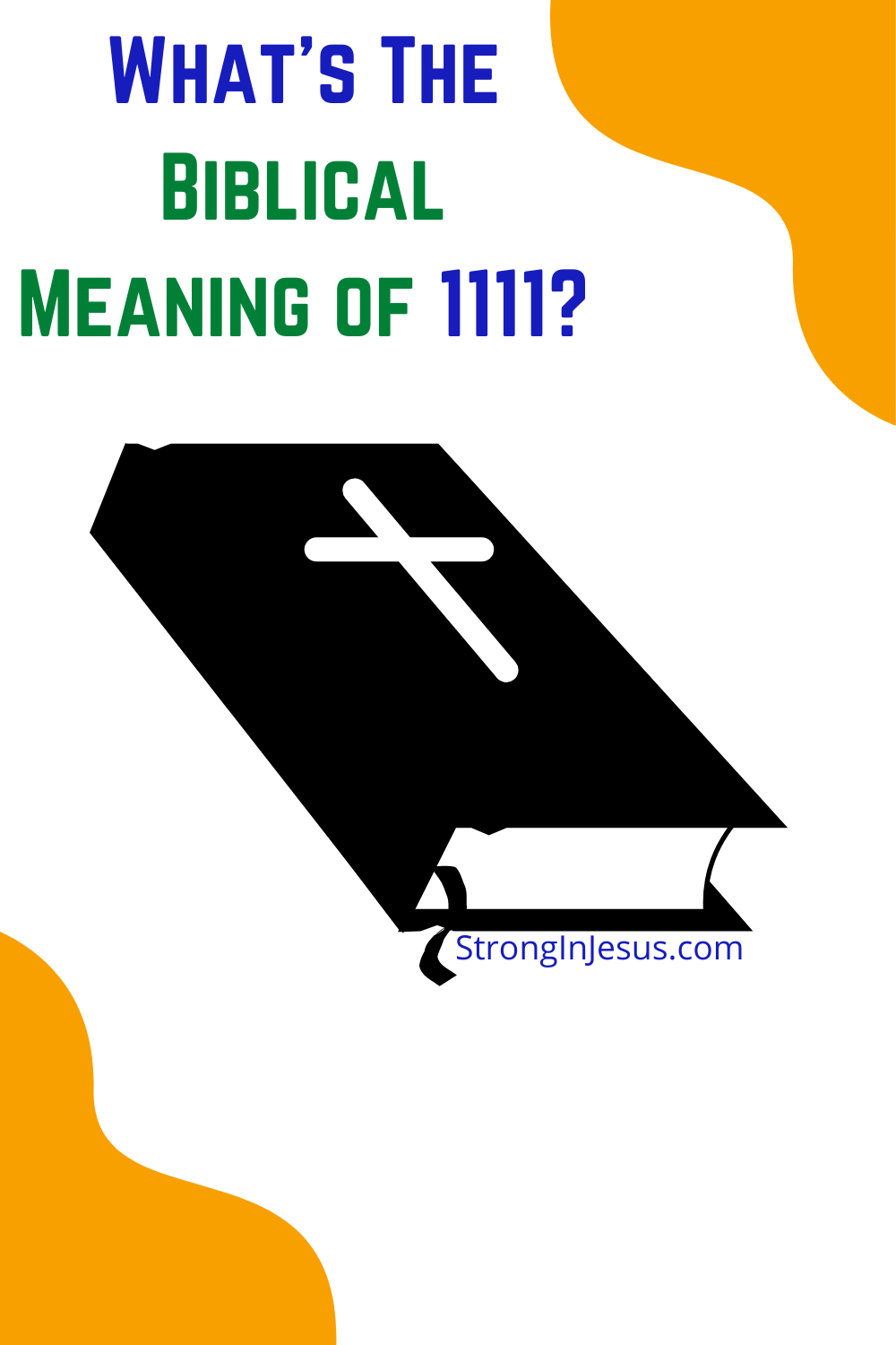 Biblical Meaning of 1111 Important Bible Study