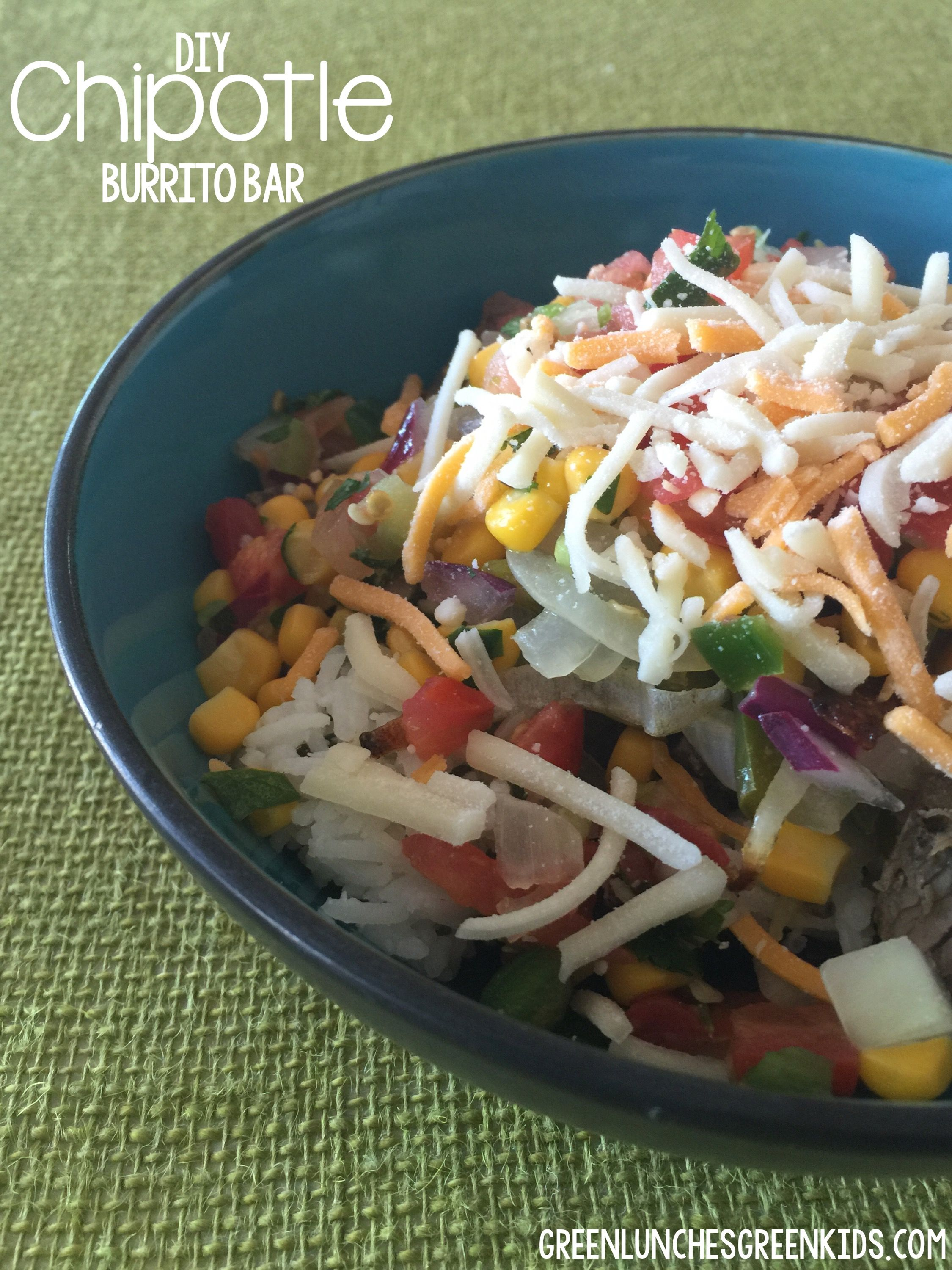 DIY Chipotle Burrito Bar at home. Dinner idea from Green Lunches ...