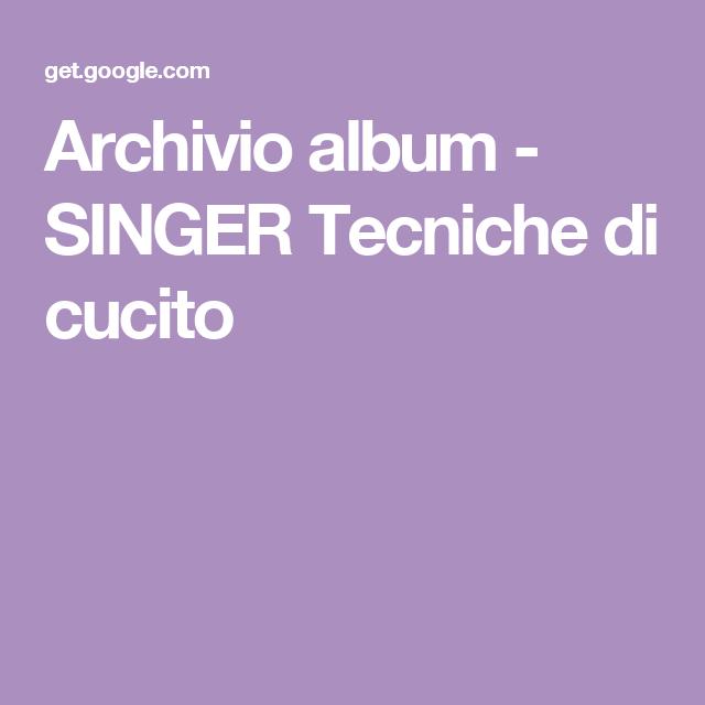Archivio album - SINGER Tecniche di cucito