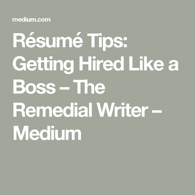 Rsum Tips Getting Hired Like A Boss  Writer And Free Time