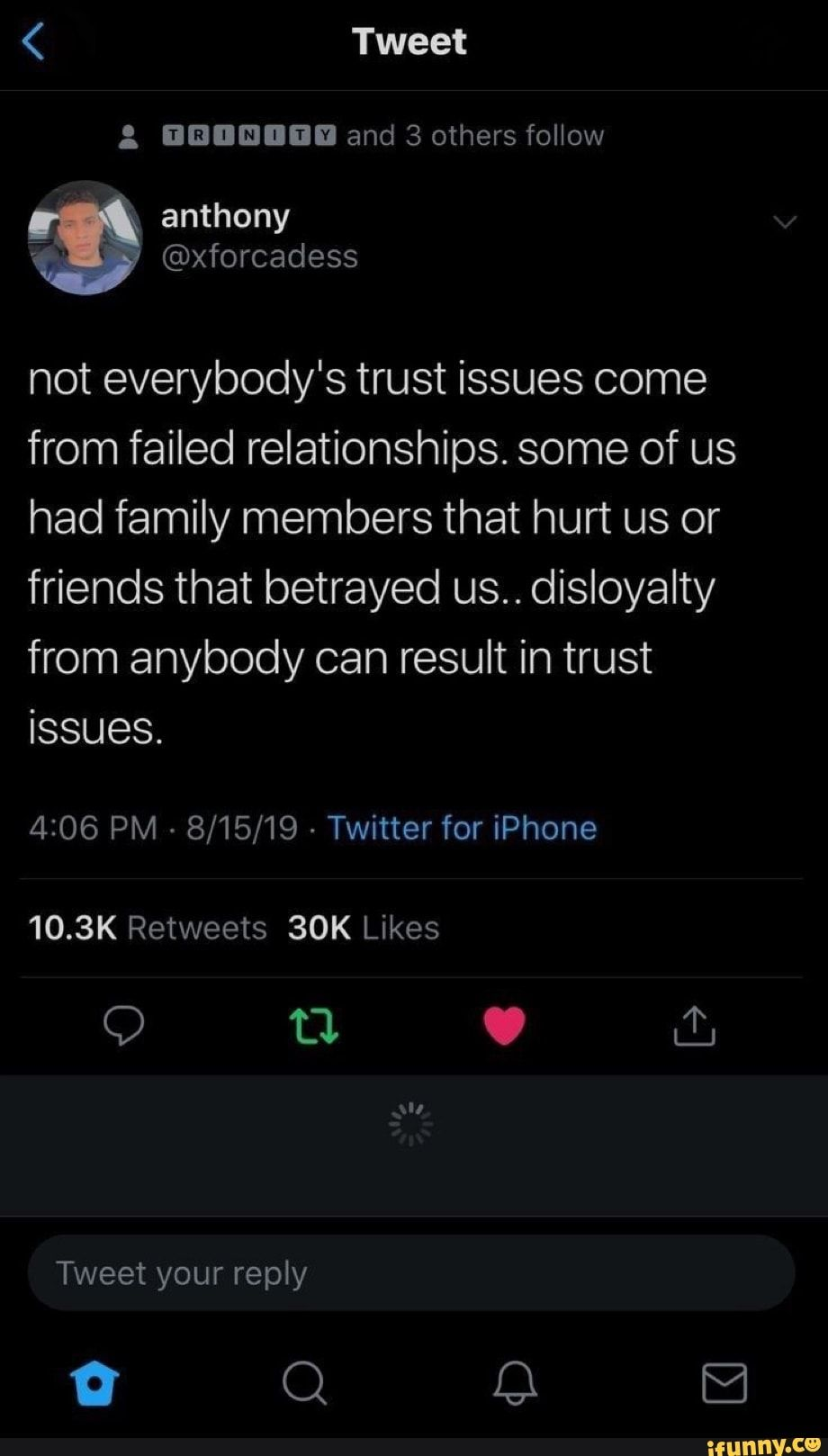 Not everybody's trust issues come from failed rela