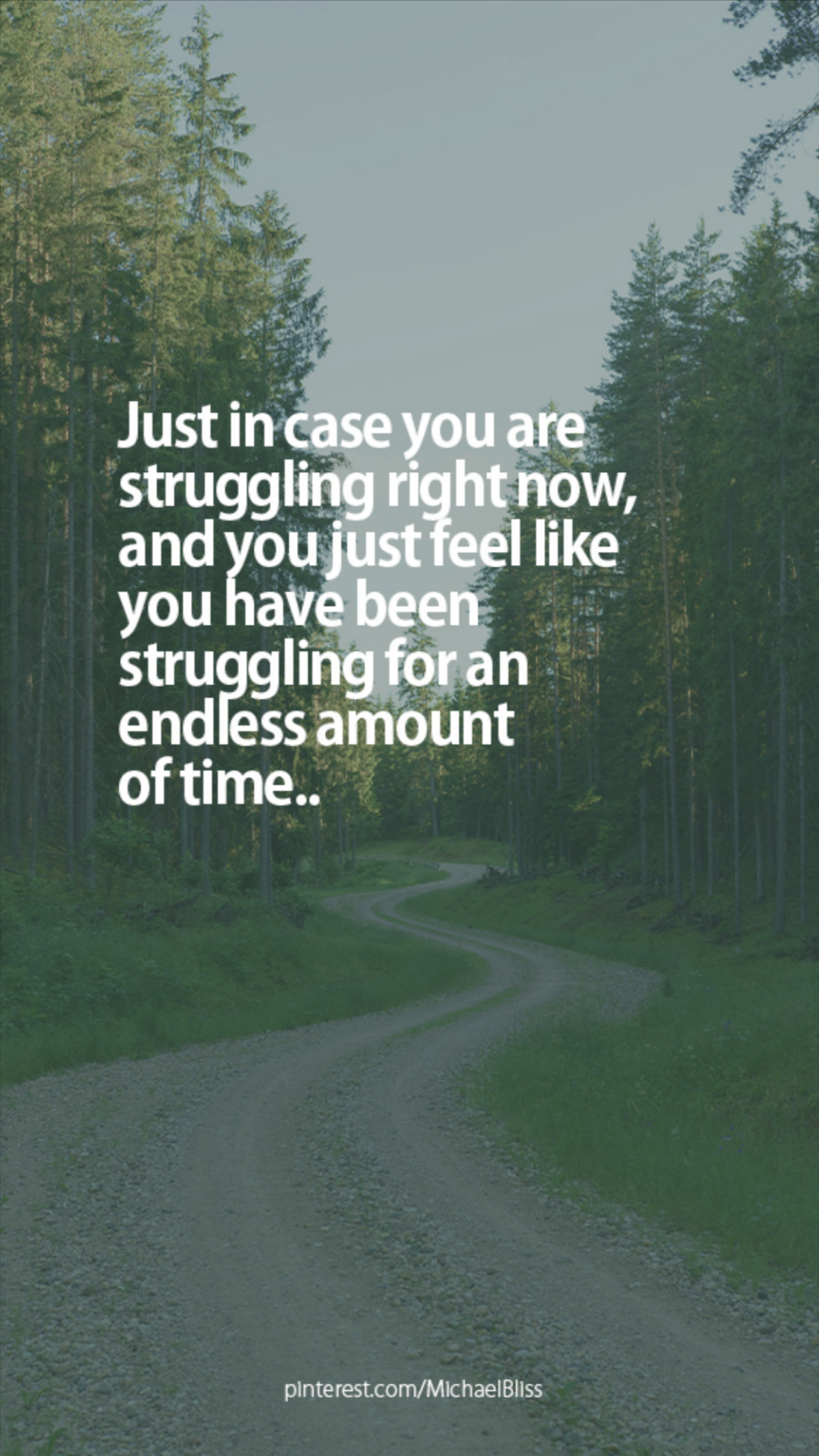 Just in case you are struggling right now