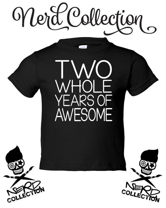 5c23f7ec93de9 Two Whole Years of Awesome Second Birthday Shirt by NerdCollection ...