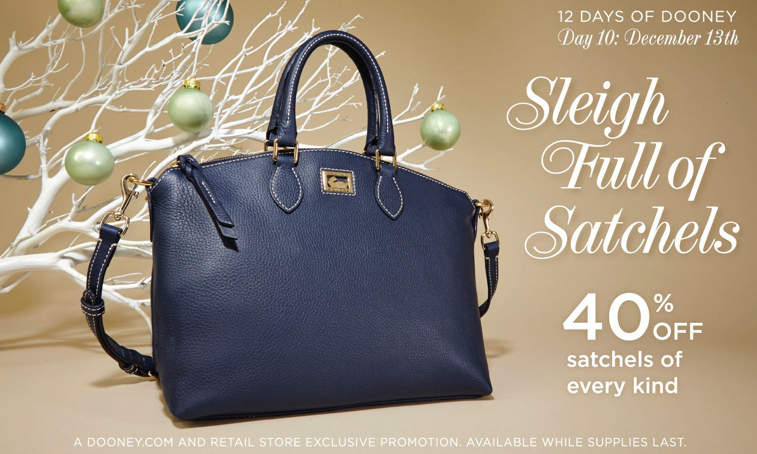 12 Days of Dooney: Day 10 - Sleigh Full of Satchels! 40% off satchels of every kind. Shop early at http://www.dooney.com/OA_HTML/ibeCCtpSctDspRte.jsp?minisite=10020&respid=22372&dbref=d436&dbmed=social&dbsource=12DOD13D10&dbname=12DOD13D10+%28d436%29&section=46786
